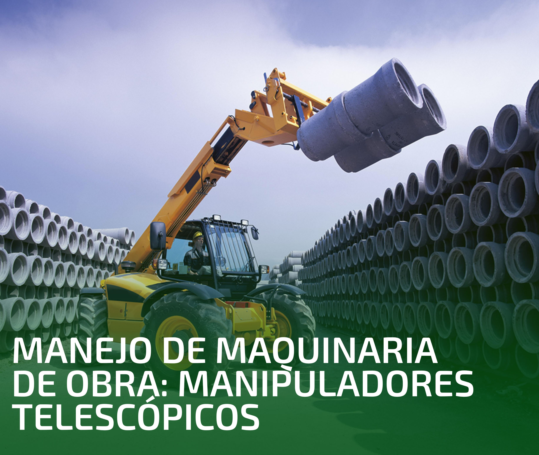 MANEJO DE MAQUINARIA DE OBRA: MANIPULADORES TELESCÓPICOS