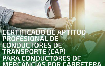 Certificado de aptitud profesional de conductores de transporte (CAP) para conductores de Mercancías por Carretera (RENOVACIÓN)