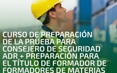 Curso de preparación de la prueba para Consejero de seguridad ADR + preparación para el título de formador de formadores de materias peligrosas